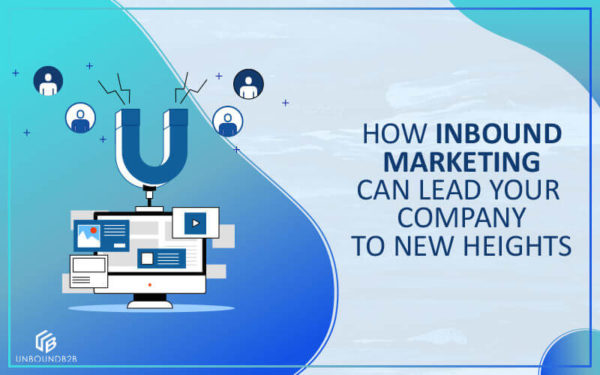 how Inbound Maarketing Can Lead Your Company to New Heights