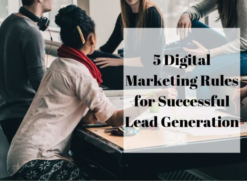 Digital Marketing Rules for lead generation