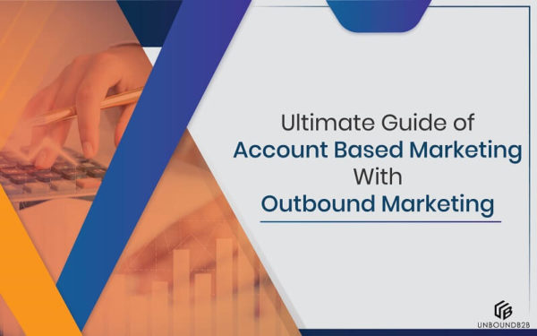 Ultimate Guide of Account Based Marketing With Outbound Marketing