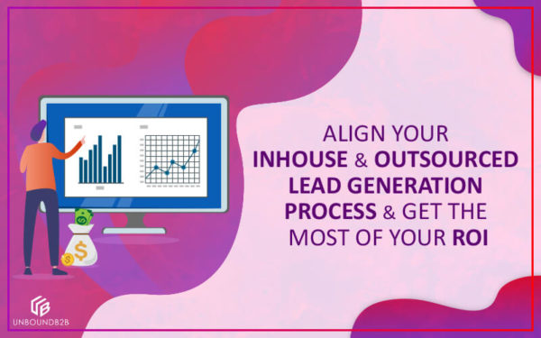 Align Your Inhouse and Outsourced Lead Generation Process