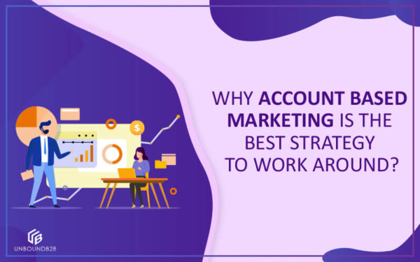 Account Based Marketing Is The Best Strategy