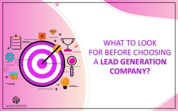 Look for Before Choosing a Lead Generation Company