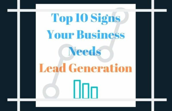 Top Signs your business needs lead generation
