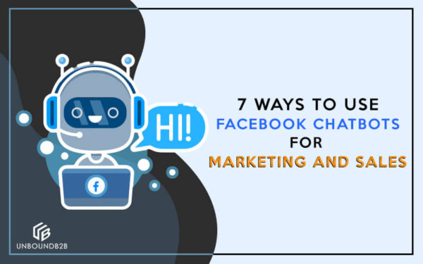 Facebook Chatbots for Marketing and Sales