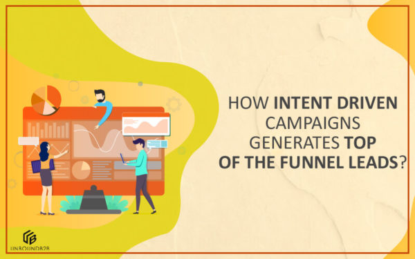 Intent Driven Campaigns Generates