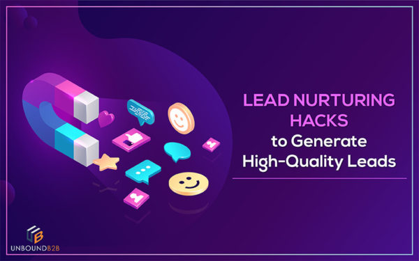 Lead Nurturing Hacks to Generate High-Quality Leads