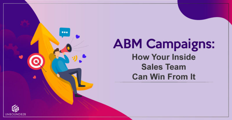 ABM-campaign-How-Your-Inside-Sales-Team-Can-Win-From-It