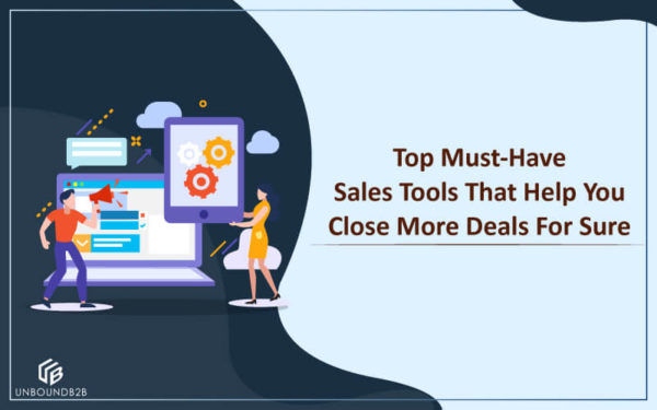 Top-Must-Have-Sales-Tools-That-Help-You-Close-More-Deals-For-Sure