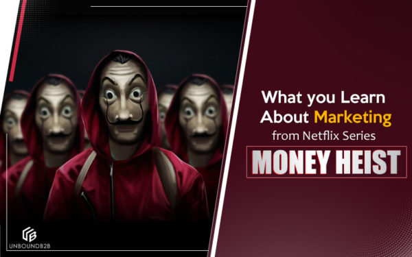 What-you-Learn-about-marketing-from-Netflix-series-Money-Heist