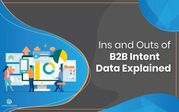 Ins and Outs of B2B Intent Data Explained