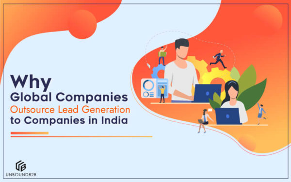 Why-Global-Companies-Outsource-Lead-Generation-to-Companies-in-India