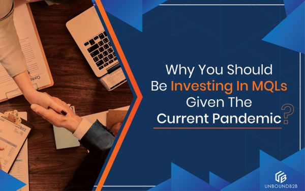 Why You Should Be Investing In MQLs Given The Current Pandemic