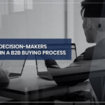 10 Things Decision-Makers Consider in a B2B Buying Process