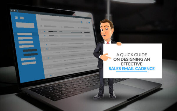 A Quick Guide on Designing an Effective Sales Email Cadence