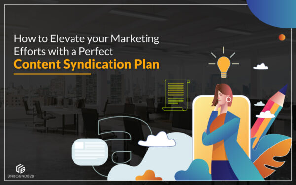 How-to-Elevate-your-Marketing-Efforts-with-a-Perfect-Content-Syndication-Plan