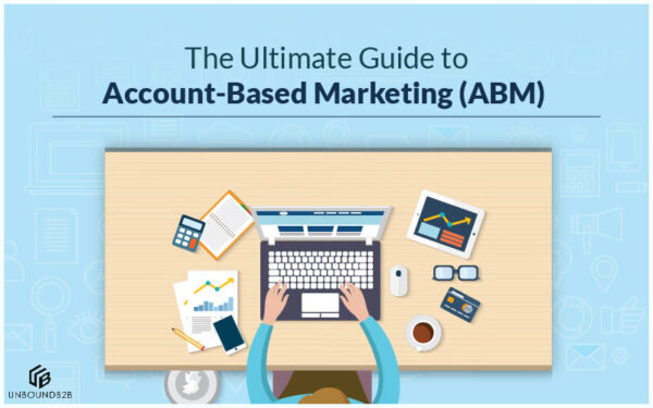 The Ultimate Guide to Account-Based Marketing (ABM)
