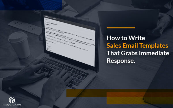 How to Write Sales Email Templates That Grabs Immediate Response